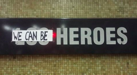 We can be HEROES sign in a metro station in Santiago de Chile. Photograph shared by @CathynaCathona on Twitter in tribute to David Bowie